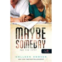 Maybe Someday - Egy nap talán (Colleen Hoover)