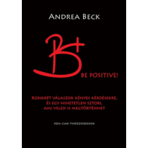 B+ Be Positive! (Beck Andrea)